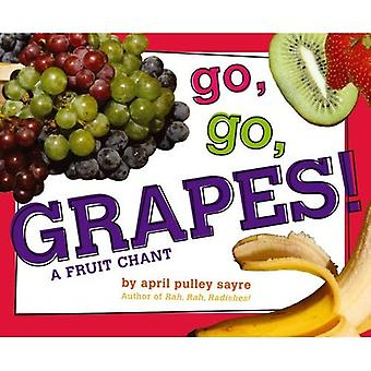 Go, Go, Grapes!: A Fruit Chant