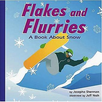 Flakes and Flurries: A Book about Snow (Amazing Science Weather)