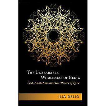 Outhärdlig helheten av att vara: Gud, Evolution och kärlekens kraft