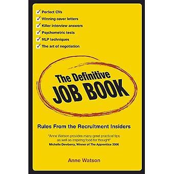 De definitieve baan boek: Regels van de Recruitment-Insiders