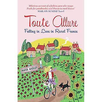 Toute Allure: Falling in Love in Rural France