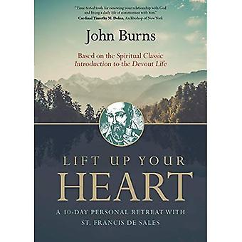 Lift Up Your Heart: A 10-Day Personal Retreat with St. Francis de Sales