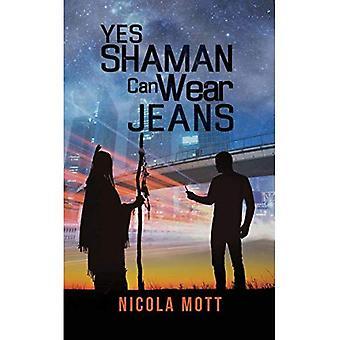 Ja, sjamaan kan het dragen van Jeans