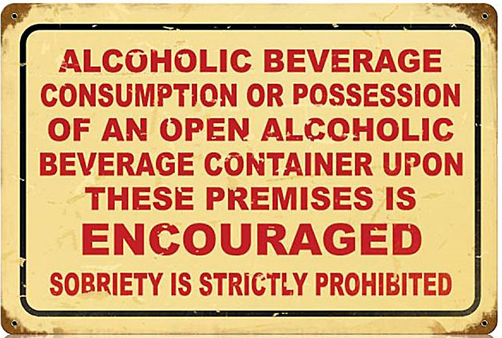 Alcoholic Beverage Encouraged rusted steel sign  (pst 1812)