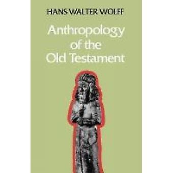 Antropologi av gamla testamentet av Wolff & Hans Walter