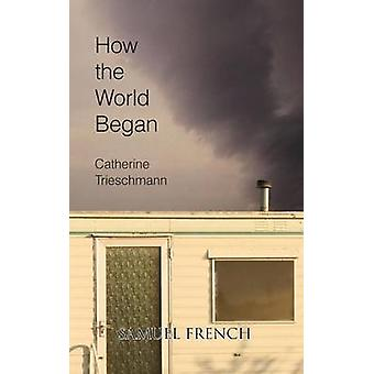 How the World Began by Trieschmann & Catherine