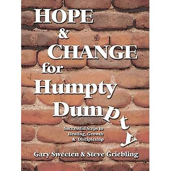 Hope and Change for Humpty Dumpty  Successful Steps to Healing Growth and Discipleship by Sweeten & Gary