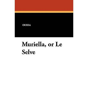 Muriella ou Le Selve por Ouida