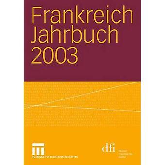 Frankreich Jahrbuch 2003 Politik Wirtschaft Gesellschaft Geschichte Kultur par Albertin & Lothar