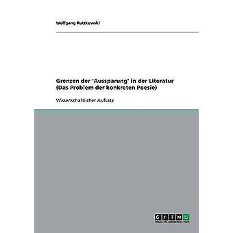 Grenzen der Aussparung in der Literatur Das Problem der konkreten Poesie di Ruttkowski & Wolfgang