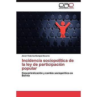 Incidencia sociopoltica de la ley de participacin popular by Campos Navarro Javier Federico