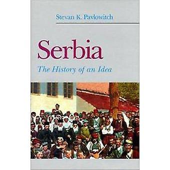 Serbien - die Geschichte hinter dem Namen von Stevan K. Pavlowitch - 9781850