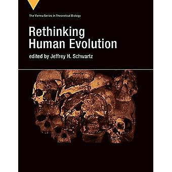 Rethinking Human Evolution by Jeffrey H. Schwartz - 9780262037327 Book
