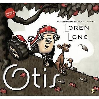 Otis (Spanish Edition) by Loren Long - Loren Long - 9780147511249 Book