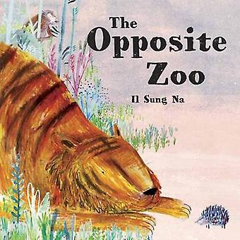 The Opposite Zoo by Il Sung Na - 9780553511277 Book