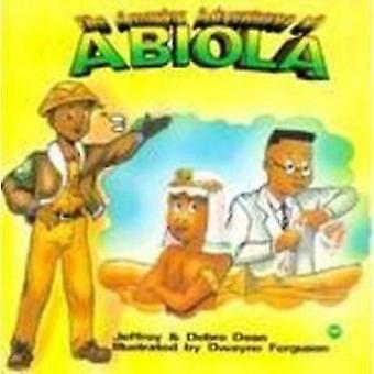 The Amazing Adventures of Abiola by Jeffrey Dean - Debra Dean - Dwayn