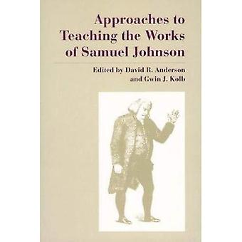 Approaches to Teaching the Works of Samuel Johnson by David Anderson