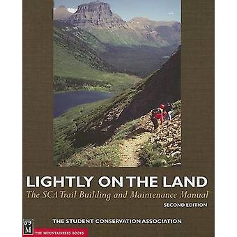 Lightly on the Land - The SCA Trail Building and Maintenance Manual (2