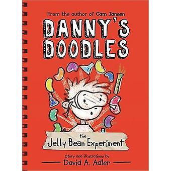 Danny's Doodles - The Jelly Bean Experiment by David A Adler - David A