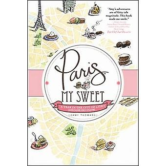 Paris - My Sweet by Amy Thomas - 9781402264115 Book