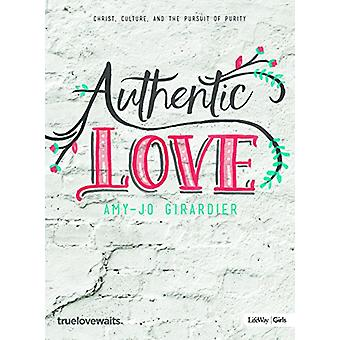 Authentic Love - Bible Study for Girls - Christ - Culture - and the Pu