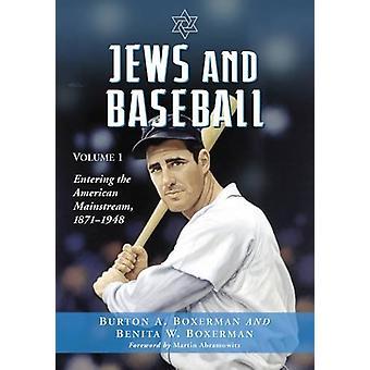 Jews and Baseball - Entering the American Mainstream - 1871-1948 - Volu