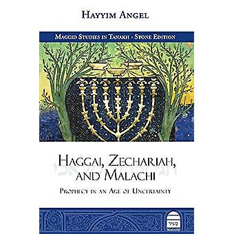 Haggai - Zechariah - and Malachi - Prophecy in an Age of Uncertainty b