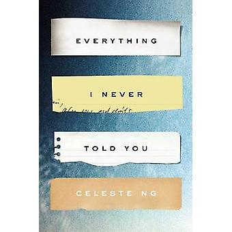 Everything I Never Told You by Celeste Ng - 9781594205712 Book