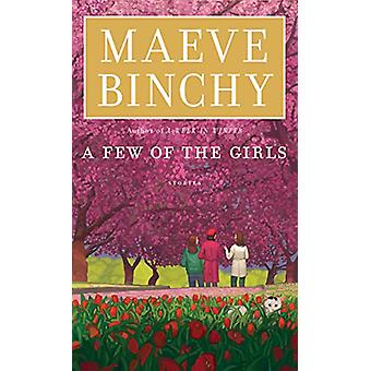 A Few of the Girls - Stories by Maeve Binchy - 9781594139529 Book