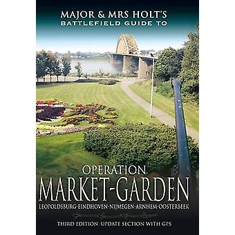 Major and Mrs Holt's Battlefield Guide to Operation Market Garden (3r