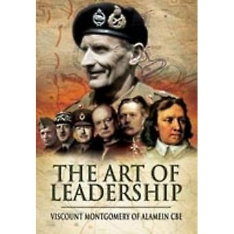 The Art of Leadership by Field Marshal The Viscount Montgomery of Ala