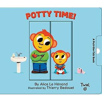 Potty Time! by Alice le Henand - 9782745995476 Book