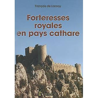 Forteresses Royales En Pays Cathare by Francois de Lannoy - 978284048