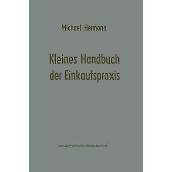 Kleines Handbuch der Einkaufspraxis por Hermann & Michael