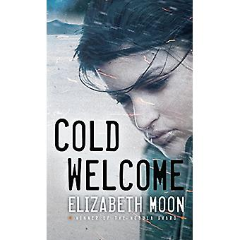 Cold Welcome by Elizabeth Moon - 9781101887332 Book