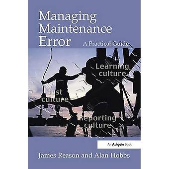 Verwaltung der Wartung Fehler A Practical Guide von Grund & James