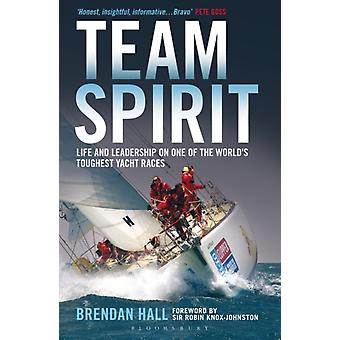 Team Spirit: Life and leadership on one of the world's toughest yacht races (Paperback) by Hall Brendan