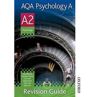AQA Psychology A A2 Revision Guide by Julia Willerton & Simon Green & Dominic Helliwell & Nick Lund