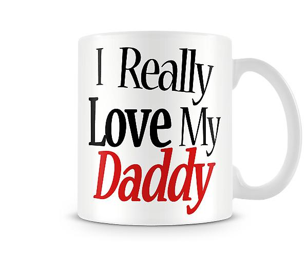 I Really Love My Daddy Printed Mug