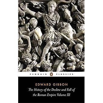The History of the Decline and Fall of the Roman Empire - v. 3 (3rd Re