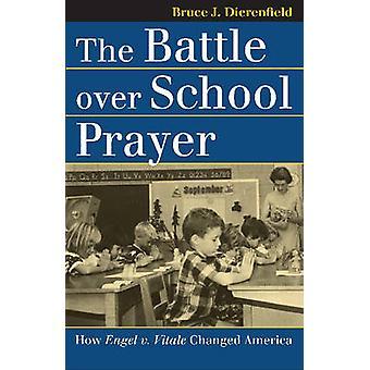The Battle Over School Prayer - How Engel V. Vitale Changed America by