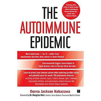 The Autoimmune Epidemic by Donna Jackson Nakazawa - Douglas Kerr - 97