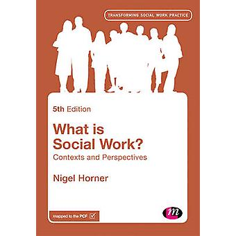 What is Social Work? - Contexts and Perspectives by What is Social Wor