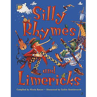 Silly Rhymes and Limericks by Nicola Baxter - Cathie Shuttleworth - 9