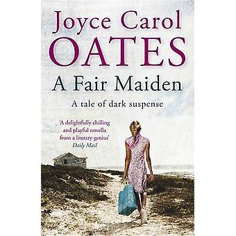 Eine holde Maid - eine dunkle Roman Spannung von Oates - 978184