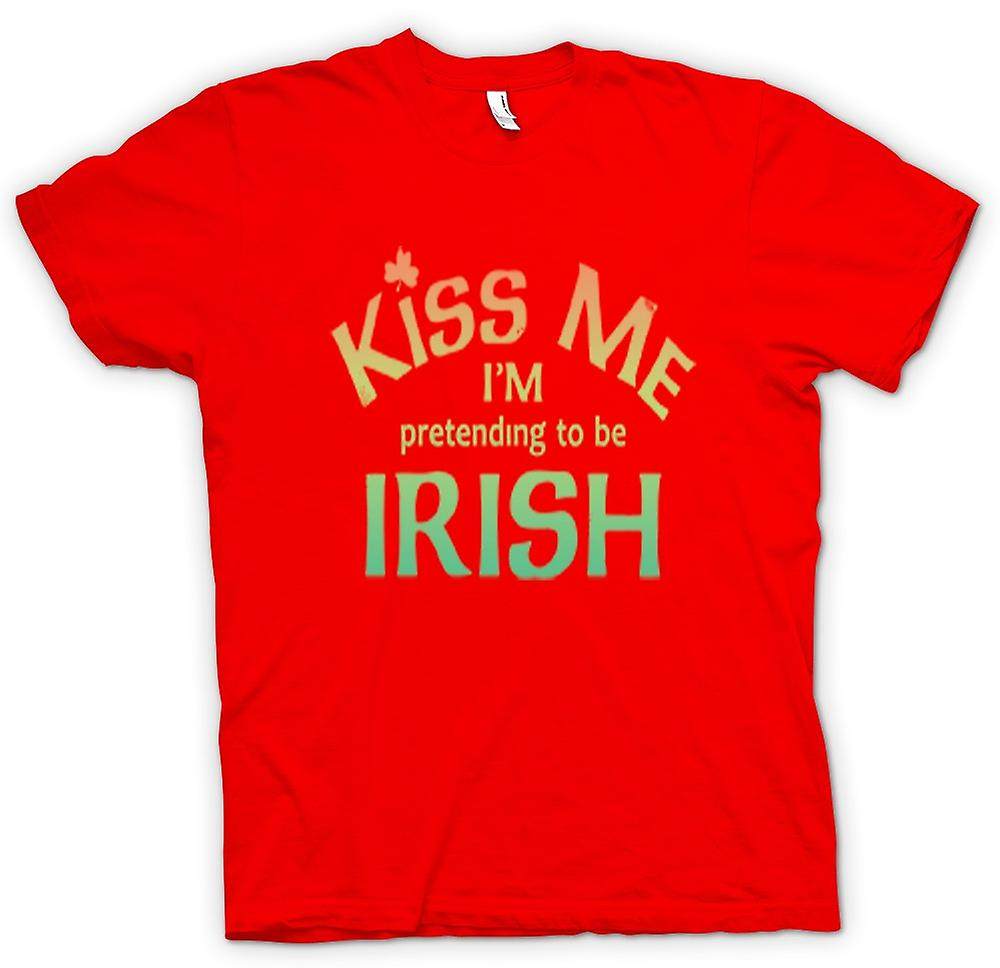 Mens T-shirt - Kiss me I'm pretending to be Irish