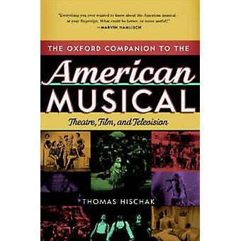 The Oxford Companion to the American Musical - Theatre - Film - and Te