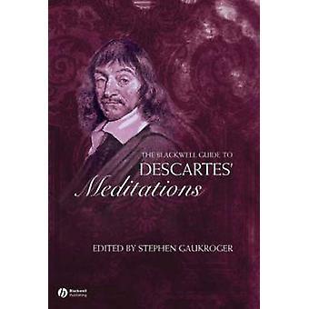 La guida del Blackwell a meditazioni Descartes' di Stephen Gaukroger-