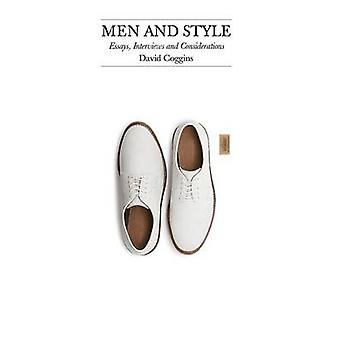 Men and Style - Essays - Interviews - and Considerations by David Cogg