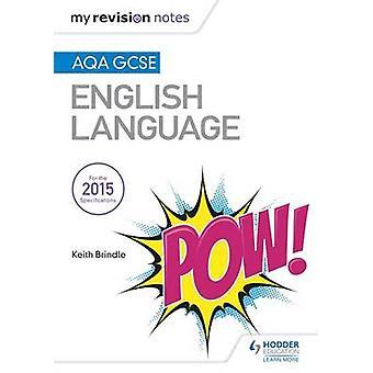 Le mie note di revisione - AQA GCSE lingua inglese Revisione libro di Keith B